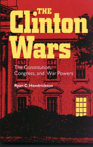 Clinton Wars The Constitution, Congress, and War Powers  2002 edition cover