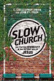 Slow Church Cultivating Community in the Patient Way of Jesus  2014 edition cover