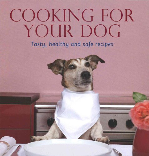 Cooking for Your Dog   2007 9781405495141 Front Cover