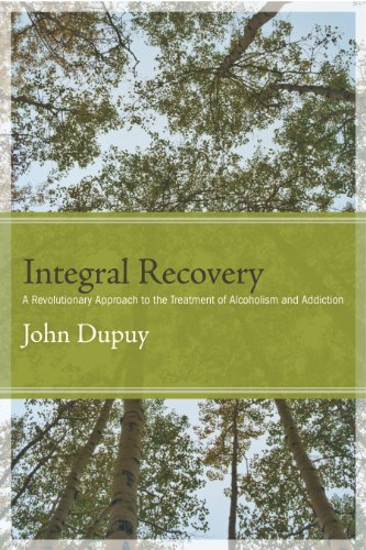 Integral Recovery A Revolutionary Approach to the Treatment of Alcoholism and Addiction  2013 edition cover