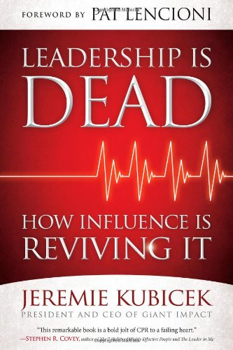Leadership Is Dead How Influence Is Reviving It  2011 edition cover