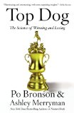 Top Dog The Science of Winning and Losing  2013 edition cover