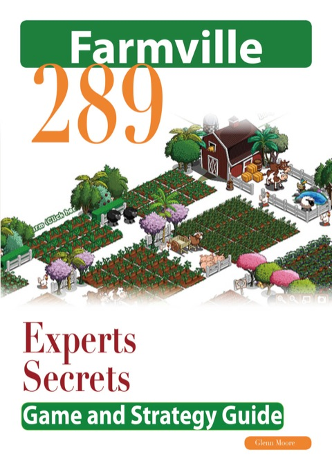 Farmville:  The Experts Secrets Game and Strategy Guide N/A 9781486432141 Front Cover