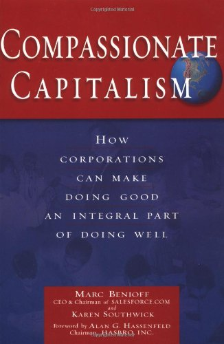 Compassionate Capitalism How Corporations Can Make Doing Good an Integral Part of Doing Well  2004 edition cover