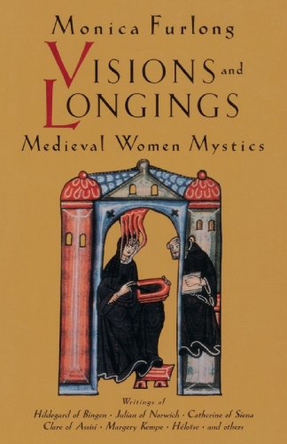 Visions and Longings Medieval Women Mystics N/A edition cover