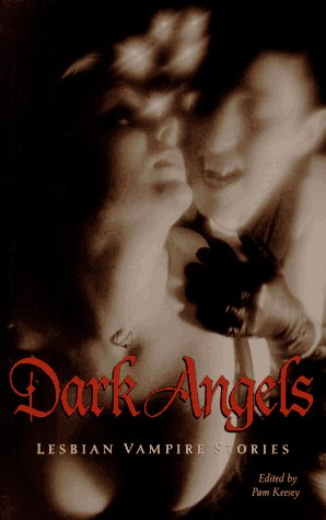 Dark Angels Lesbian Vampire Stories N/A 9781573440141 Front Cover