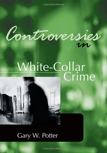 Controversies in White-Collar Crime  2nd 2001 (Revised) edition cover