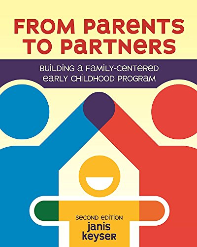 From Parents to Partners Building a Family-Centered Early Childhood Program  2017 9781605545141 Front Cover