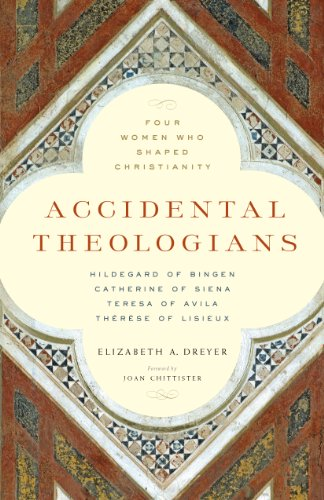 Accidental Theologians: Four Women Who Shaped Christianity Four Women Who Shaped Christianity  2014 edition cover