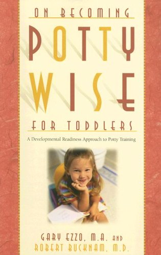 On Becoming Potty-Wise for Toddlers A Developmental Readiness Approach to Potty Training  2005 9781932740141 Front Cover