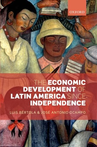 Economic Development of Latin America since Independence   2012 edition cover