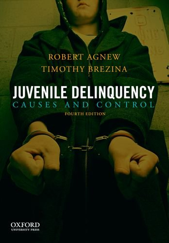 Juvenile Delinquency Causes and Control 4th 2012 edition cover