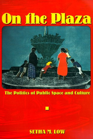 On the Plaza The Politics of Public Space and Culture  2000 edition cover