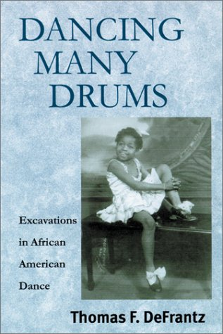 Dancing Many Drums Excavations in African American Dance  2001 edition cover