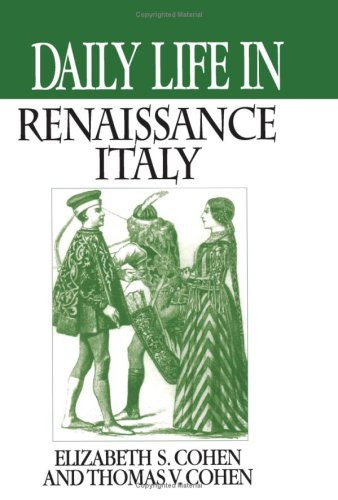 Daily Life in Renaissance Italy   2001 9780313361142 Front Cover