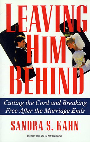 Leaving Him Behind Cutting the Cord and Breaking Free after the Marriage Ends N/A 9780345364142 Front Cover