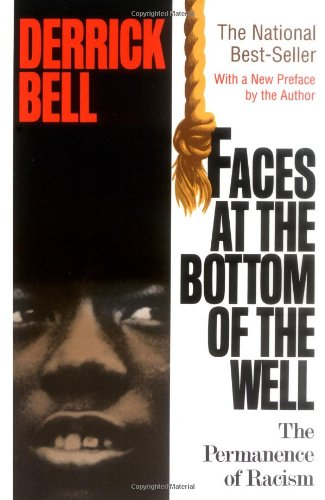 Faces at the Bottom of the Well The Permanence of Racism Reprint edition cover
