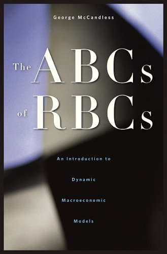 ABCs of RBCs An Introduction to Dynamic Macroeconomic Models  2008 edition cover