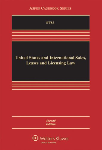 United States and International Sales, Leases and Licensing Law  2nd 2012 (Revised) edition cover
