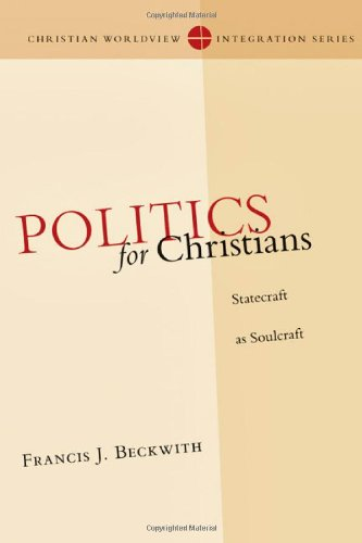 Politics for Christians Statecraft as Soulcraft  2010 edition cover