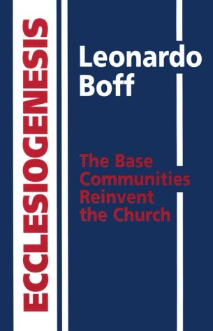 Ecclesiogenesis The Base Communities Reinvent the Church N/A 9780883442142 Front Cover
