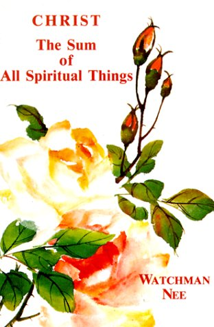 Christ the Sum of All Spiritual Things  N/A edition cover