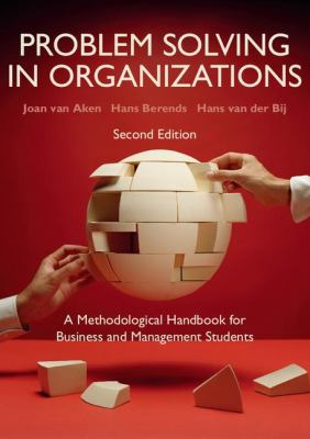 Problem Solving in Organizations A Methodological Handbook for Business and Management Students 2nd 2012 (Revised) 9781107619142 Front Cover