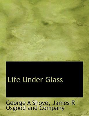 Life under Glass N/A 9781115302142 Front Cover