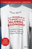 Travels of a T-Shirt in the Global Economy An Economist Examines the Markets, Power, and Politics of World Trade 2nd 2015 (Revised) edition cover