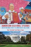 American Cultural Studies An Introduction to American Culture 4th 2016 (Revised) 9781138833142 Front Cover