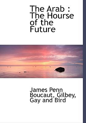 Arab : The Hourse of the Future N/A edition cover