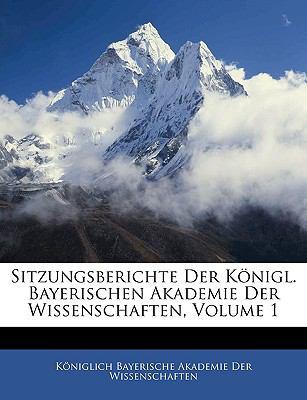 Sitzungsberichte der Königl Bayerischen Akademie der Wissenschaften N/A edition cover