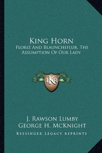 King Horn : Floriz and Blauncheflur, the Assumption of Our Lady N/A 9781163091142 Front Cover