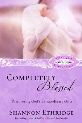 Completely Blessed Discovering God's Extraordinary Gifts  2007 9781400071142 Front Cover