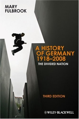 History of Germany, 1918-2008 The Divided Nation 3rd 2009 edition cover