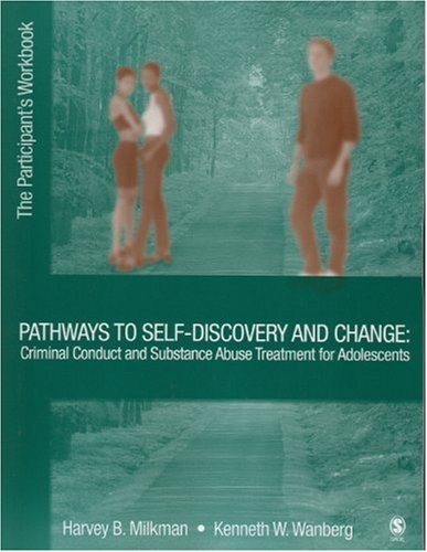 Pathways to Self-Discovery and Change Criminal Conduct and Substance Abuse Treatment for Adolescents  2005 edition cover