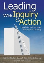 Leading with Inquiry and Action How Principals Improve Teaching and Learning  2009 edition cover