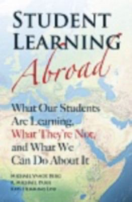 Student Learning Abroad What Our Students Are Learning, What They're Not, and What We Can Do about It  2012 edition cover