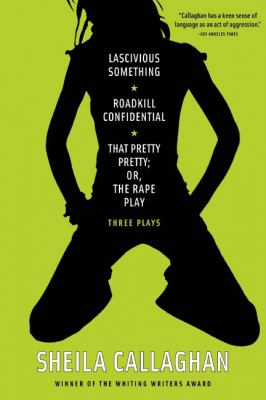 Lascivious Something/Roadkill Confidential/That Pretty Pretty; or, the Rape Play Three Plays N/A edition cover