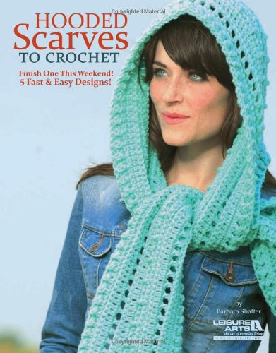 Hooded Scarves to Crochet:   2012 edition cover