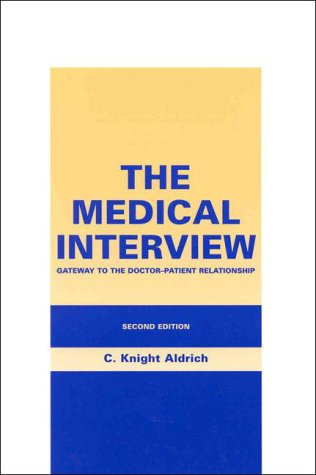 Medical Interview Gateway to the Doctor-Patient Relationship 2nd 1999 edition cover