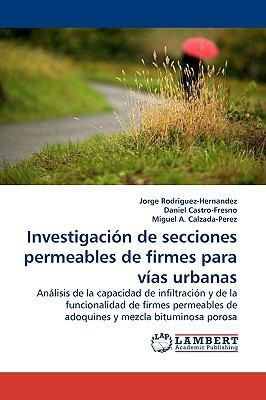 Investigaci�n de Secciones Permeables de Firmes para V�as Urbanas  N/A 9783838308142 Front Cover
