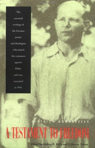 Testament to Freedom The Essential Writings of Dietrich Bonhoeffer  1995 (Revised) edition cover