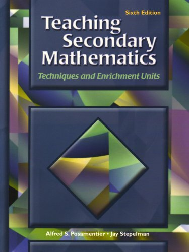 Teaching Secondary Mathematics Techniques and Enrichment Units 6th 2002 9780130945143 Front Cover