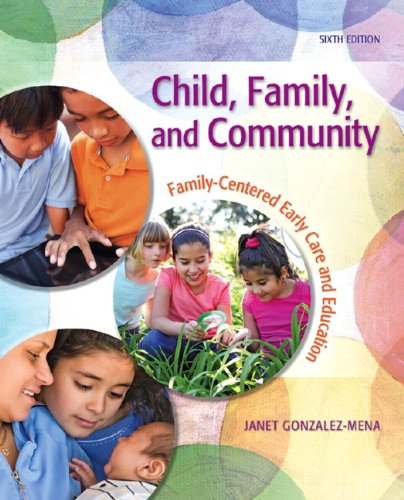 Child, Family, and Community Family-Centered Early Care and Education 6th 2013 (Revised) 9780132657143 Front Cover