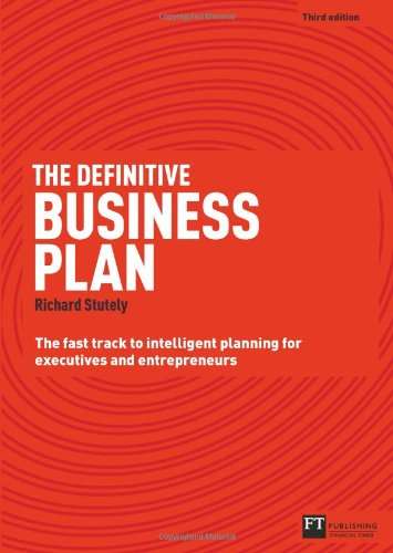 Definitive Business Plan The Fast Track to Intelligent Planning for Executives and Entrepreneurs 3rd 2012 9780273761143 Front Cover