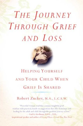 Journey Through Grief and Loss Helping Yourself and Your Child When Grief Is Shared  2009 edition cover