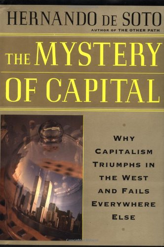 Mystery of Capital Why Capitalism Succeeds in the West and Fails Everywhere Else  2000 edition cover