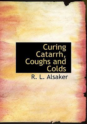 Curing Catarrh, Coughs and Colds:   2008 edition cover