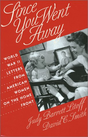 Since You Went Away World War II Letters from American Women on the Home Front  1995 edition cover